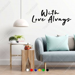 El Yazısı ile Yazılmış With Love Alvays Yazısı Sticker 60x24cm