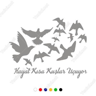 Hayat Kısa Kuşlar Uçuyor Duvar Stickerı 60x40cm