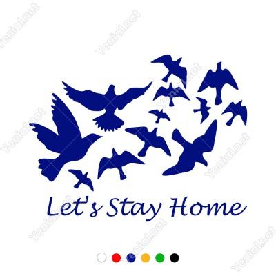 Lets Stay Home Duvar Yazısı Duvar Stickerı 60x40cm