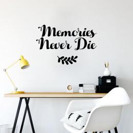 Memories Never Die Duvar Yazısı Duvar Stickerı 60x39cm