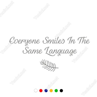 Everyone Similes İn The Same Language Duvar Stickerı 60x14cm