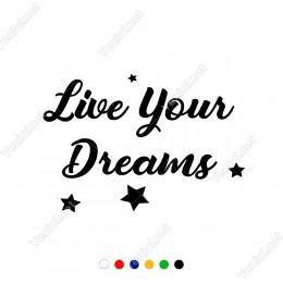 Live Yours Dreams Duvar Yazısı Sticker 60x41cm
