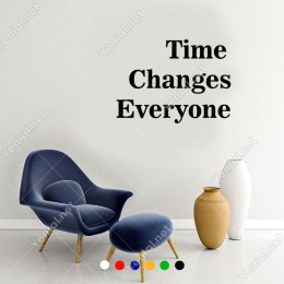 Time Changes Everyone Duvar Yazısı Sticker 60x44cm