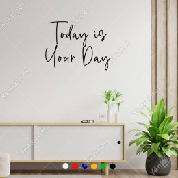 Today İs Your Day Duvar Yazısı Sticker 60x44cm