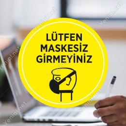 Lütfen Maskesiz Girmeyin Sticker Afiş Cam Yapıştırma