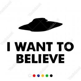 I Want To Believe Yazısı Sticker Yapıştırma