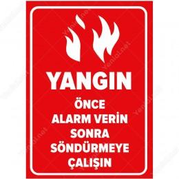 Yangın Önce Alarm Verin Sonra Söndürmeye Çalışın Levhası