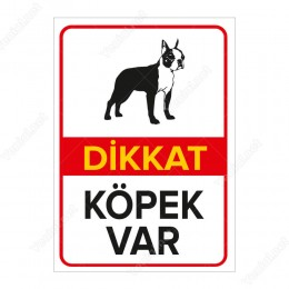 Dikkat Köpek Var Levhası / Boston Terrier